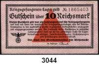 P A P I E R G E L D,Besatzungsausgaben des II. Weltkrieges Gutscheine der deutschen Kriegsgefangenenlager 1939 - 19451 (leicht gebraucht) Reichspfennig, 5 (kassenfrisch) und 10(gebraucht) Reichsmark o.D.  Ros. DWM-20, 26 b, 27 a.  LOT 3 Scheine.
