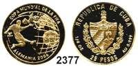 AUSLÄNDISCHE MÜNZEN,Kuba 25 Pesos 2004 (7,77 g fein).  Fußball WM 2006 - Spieler vor Europakarte.  Schön 710.  KM 922.  Fb. 101.  GOLD