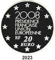 AUSLÄNDISCHE MÜNZEN,E U R O  -  P R Ä G U N G E N Frankreich20 Euro 2008.  (Silber, 5 Unzen).  EU - Präsidentschaft.  Schön 963.  KM 1529.  Im Originaletui mit Zertifikat.