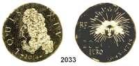 AUSLÄNDISCHE MÜNZEN,E U R O  -  P R Ä G U N G E N Frankreich200 Euro 2014.  (31,1 g fein).  Louis XIV..  Schön 1445.  KM 2148.  GOLD