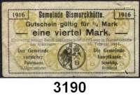 P A P I E R G E L D   -   N O T G E L D,Schlesien BismarckhütteGemeinde.  1/4 Mark 1916-15.2.1917.  Tieste 0695.10.01.