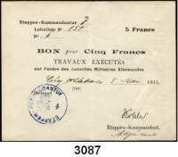 P A P I E R G E L D,B E S A T Z U N G S A U S G A B E N     I. W E L T K R I E G Militärausgaben in FrankreichEtappen-Kommandantur 7 (1.Armee).  5 Francs 5.5.1915.  Ausgestellt zu Coucy le Chateau.  Ros. EWK-56 g.