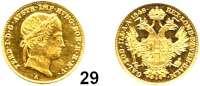 Österreich - Ungarn,Habsburg - Lothringen Ferdinand I., 1835 - 1848Dukat 1848 A, Wien.  Frühwald 753.  Herinek 30.  KM 2262.  Fb. 481.  GOLD