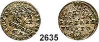 AUSLÄNDISCHE MÜNZEN,Polen Sigismund III. 1587 - 1632 3 Gröscher 1600.  1,92 g.  Iger A 00.1.