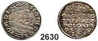 AUSLÄNDISCHE MÜNZEN,Polen Sigismund III. 1587 - 1632 3 Gröscher 1595, Posen.  2,28 g.  Gum. 1024.