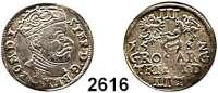 AUSLÄNDISCHE MÜNZEN,Polen Stephan Bathory 1576 - 1586 3 Gröscher 1582 für Litauen.  2,36 g.  Iger V 82.1 b.