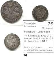 Österreich - Ungarn,Habsburg - Lothringen LOTS       LOTS       LOTS 1/4 Kronentaler 1795 B; 5 Kreuzer 1815 A und 1820 A (kl. Zainende).  LOT 3 Stück.