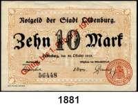 P A P I E R G E L D   -   N O T G E L D,Niedersachsen Oldenburg Stadt.  10 und 20 Mark 30.10.1918-1.2.1919.  Geiger 399.01.a, 02.b.  LOT 2 Scheine.