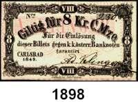 P A P I E R G E L D,AUSLÄNDISCHES  PAPIERGELD Österreich Carlsbad,  8 Kreuzer (gegen k.k. österreichische Banknoten) 1849.  Kennnummer handschriftlich 230.