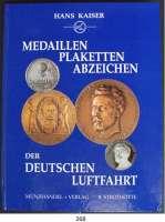 Deutsche Münzen und Medaillen,Literatur  Kaiser, Hans.  MEDAILLEN  PLAKETTEN  ABZEICHEN DER DEUTSCHEN LUFTFAHRT.  Gütersloh 1998.