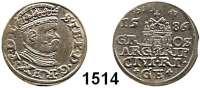 AUSLÄNDISCHE MÜNZEN,Polen Stephan Bathory 1576 - 1586 3 Gröscher 1586, Riga.  2,22 g.  Iger R 86.2.