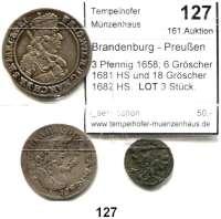 Deutsche Münzen und Medaillen,Brandenburg - Preußen Friedrich Wilhelm der Große Kurfürst 1640 - 1688 3 Pfennig 1658; 6 Gröscher 1681 HS und 18 Gröscher 1682 HS.  LOT 3 Stück.