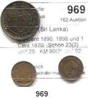 AUSLÄNDISCHE MÜNZEN,Ceylon (Sri Lanka)  1/4 Cent 1890, 1898 und 1 Cent 1870.  Schön 23(2) und 25.  KM 90(2) und 92.  LOT 3 Stück.
