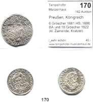 Deutsche Münzen und Medaillen,Preußen, Königreich L O T S     L O T S     L O T S 6 Gröscher 1681 HS; 1686 BA und 18 Gröscher 1622 (kl. Zainende, Kratzer).  LOT 3 Stück.