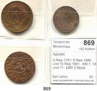 AUSLÄNDISCHE MÜNZEN,Azoren  5 Reis 1751; 5 Reis 1880 und 10 Reis 1901.  KM 1, 13 und 17.  LOT 3 Stück.