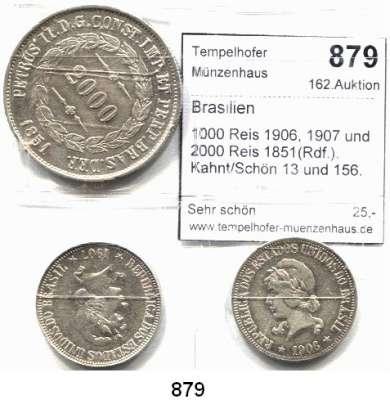 AUSLÄNDISCHE MÜNZEN,Brasilien L O T S     L O T S     L O T S 1000 Reis 1906, 1907 und 2000 Reis 1851(Rdf.).  Kahnt/Schön 13 und 156.  KM 462 und 507(2).  LOT 3 Stück.